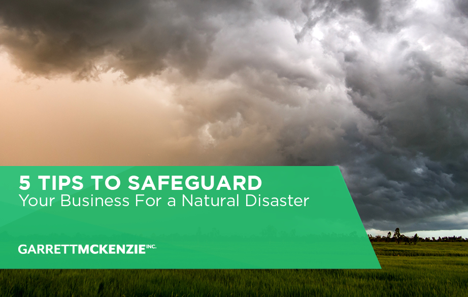 5 Tips to Safeguard Your Business for a Natural Disaster