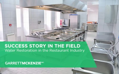 SUCCESS STORY IN THE FIELD: Water Restoration in the Restaurant Industry